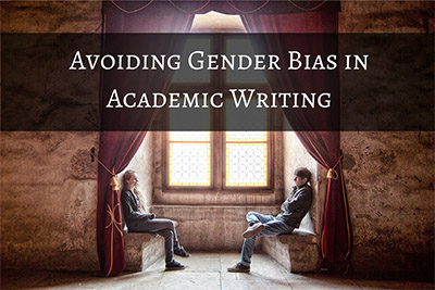 Avoiding Gender Bias in Academic Writing