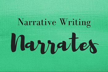 Narrative Writing Narrates