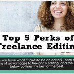 The Top 5 Perks of Freelance Editing