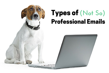 Types of (Not So) Professional Emails
