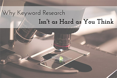 Why Keyword Research Isn't as Hard as You Think